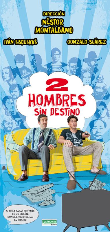 2-Hombres-sin-destino-Banner-vinilo-Teatro