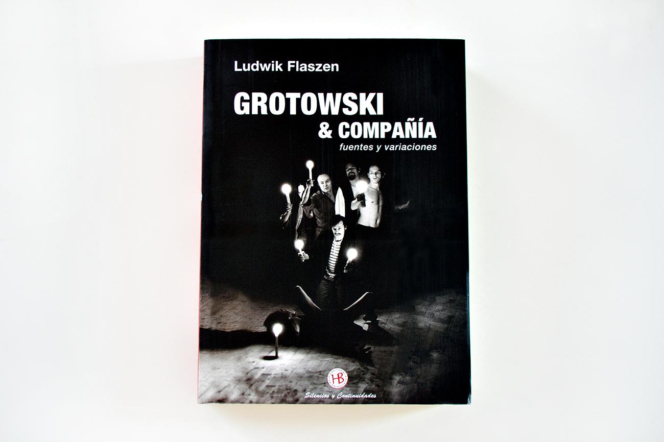 Grotowski & Compañía, Ludwik Flaszen. Horizontes Baldio Editorial.